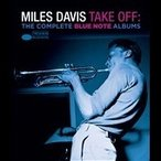 Miles Davis Take Off: the Complete Blue Note Albums<限定盤> Blu-ray Audio