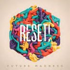 Reset! Future Madness CD