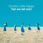 Dorothy Little Happy Tell me tell me!! 12cmCD Single