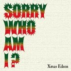 Xmas Eileen SORRY WHO AM I ? CD 特典あり