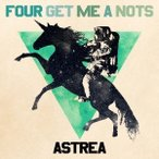 FOUR GET ME A NOTS ASTREA<通常盤> CD