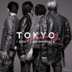 I Don't Like Mondays. TOKYO [CD+DVD]<初回盤> CD