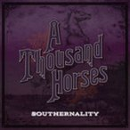 A Thousand Horses Southernality LP