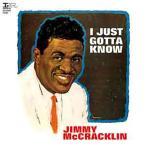 Jimmy McCracklin アイ・ジャスト・ガッタ・ノウ CD