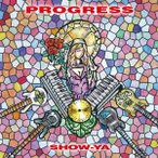 SHOW-YA PROGRESS CD