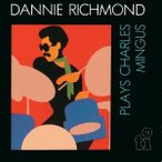 Dannie Richmond & The Last Mingus Band プレイズ・チャールズ・ミンガス CD