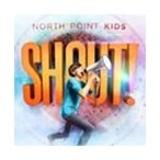 North Point Kids North Point Kids: Shout! CD
