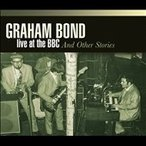 Graham Bond Live at the BBC And Other Stories CD