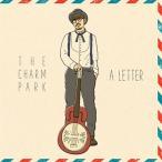 THE CHARM PARK A LETTER CD ※特典あり