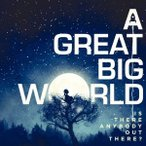 A Great Big World イズ・ゼア・エニバディ・アウト・ゼア?<期間生産限定スペシャルプライス盤> CD