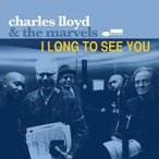 Charles Lloyd & The Marvels I Long to See You LP