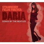 Daria (Vocal) Strawberry Fields Forever: Songs By The Beatles CD