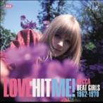 Love Hit Me (Decca Beat Girls 1962-1970) CD