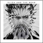 Eliza And The Bear Eliza And The Bear CD