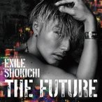 EXILE SHOKICHI THE FUTURE [CD+DVD+スマプラ付]<通常盤> CD