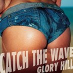GLORY HILL CATCH THE WAVE CD