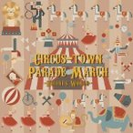フィルハーモニック・ウインズ大阪 サーカスタウン・パレード・マーチ〜高橋宏樹の世界〜 CD