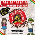 HACNA MATADA Hacnamatada All Japanese Dub Mix -�ϥ��ʤΥ���ѥˡ����ֳ���- CD