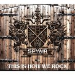 SPYAIR THIS IS HOW WE ROCK [CD+DVD]<初回生産限定盤> 12cmCD Single