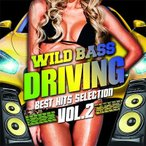 WILD BASS DRIVING -Best Hits Selection Vol.2- CD