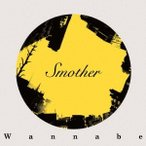 Wannabe Smother CD