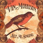 Van Morrison Keep Me Singing CD