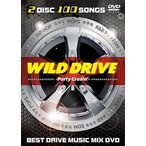 WILD DRIVE -Party Crusin' DVD MIX DVD