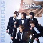 DearDream PLEASURE FLAG/シンアイなる夢へ! 12cmCD Single