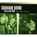 Graham Bond ライヴ・アット・BBC・アンド・アザー・ストーリーズ CD