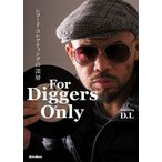 D.L (DEV LARGE) For Diggers Only レコード・コレクティングの深層 Book