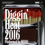 Diggin Heat 2016 Performed by MURO   限定CD 2016