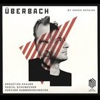 セバスティアン・クナウアー Uberbach by Arash Safaian CD