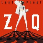 ZAQ Last Proof [CD+DVD] 12cmCD Single