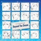 THE IDOLM@STER SideM Beyond The Dream 12cmCD Single