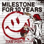 MILESTONE FOR 10 YEARS TOGETHER CD