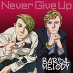 Bars & Melody Never Give Up [CD+DVD] CD