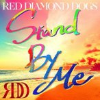 RED DIAMOND DOGS Stand By Me [CD+DVD] 12cmCD Single 特典あり