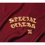 SPECIAL OTHERS SPECIAL OTHERS II<初回限定盤> CD 特典あり