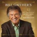 Bill Gaither (Gospel) Bill Gaither's 12 All Time Favorite Homecoming Hymns CD