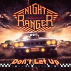 Night Ranger ドント・レット・アップ [CD+DVD]<初回限定盤> CD