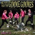 Me First and the Gimme Gimmes Rake It In: The Greatest Hits CD