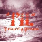 """""""""""I'll"""""""" Toward a Dream. CD"""