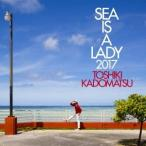 角松敏生 SEA IS A LADY 2017 CD