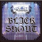 Roselia BLACK SHOUT<通常盤> 12cmCD Single