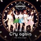 CHERRSEE Cry again<通常盤> 12cmCD Single