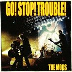THE MODS GO STOP TROUBLE CD