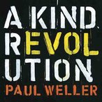 Paul Weller A Kind Revolution: Deluxe Edition CD