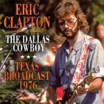 Eric Clapton The Dallas Cowboy CD