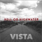 Hell Or Highwater Vista CD