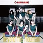 GANG PARADE Beyond the Mountain (Type-B) 12cmCD Single